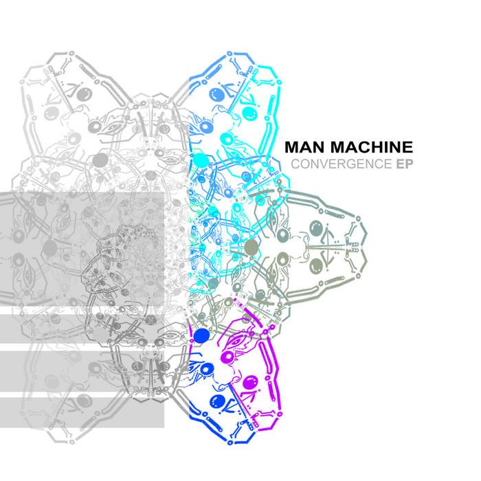 MAN MACHINE - Convergence EP