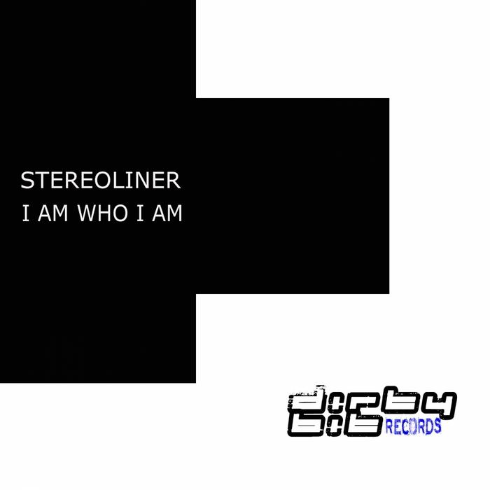 STEREOLINER - I Am Who I Am