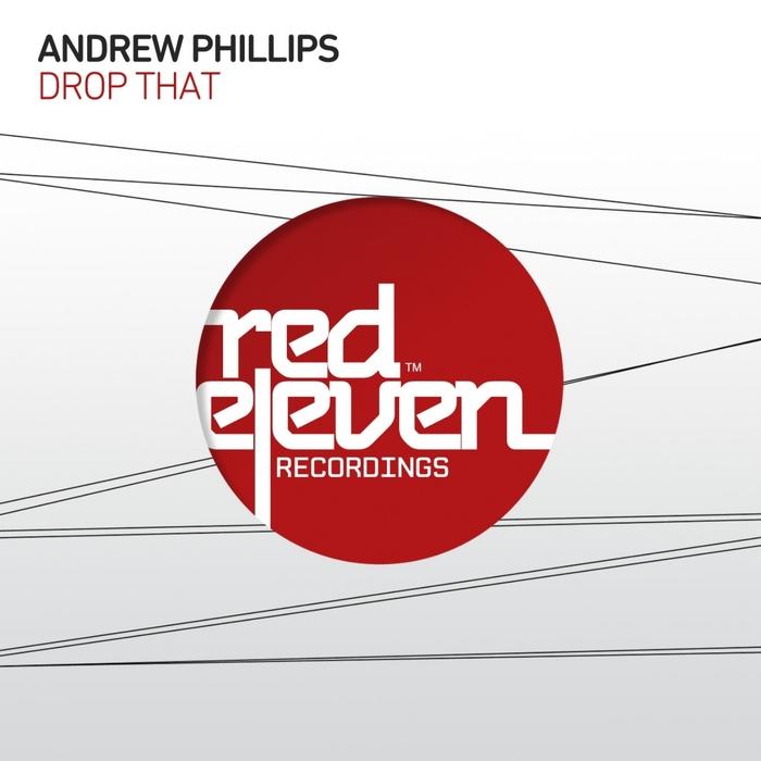 PHILIPPS, Andrew - Drop That