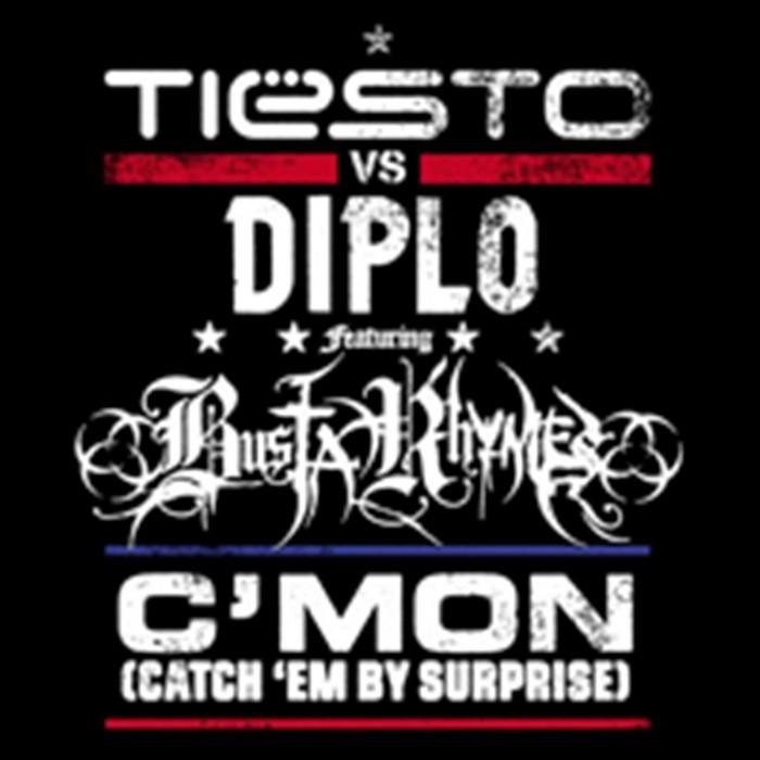 TIESTO vs DIPLO feat BUSTA RHYMES - C'Mon (Catch 'Em By Surprise)