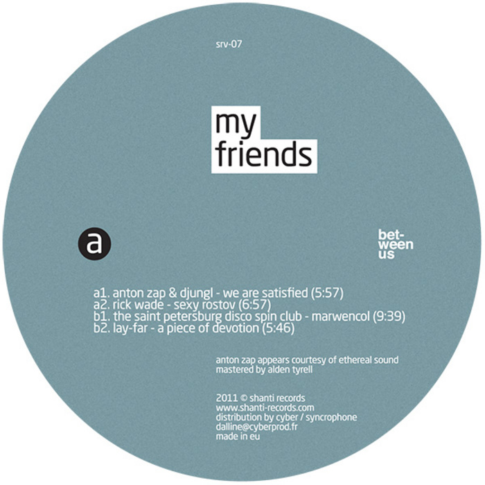 ZAP, Anton & DJUNGL/RICK WADE/THE SAINT PETERSBURG DISCO SPIN CLUB/LAY FAR - My Friends