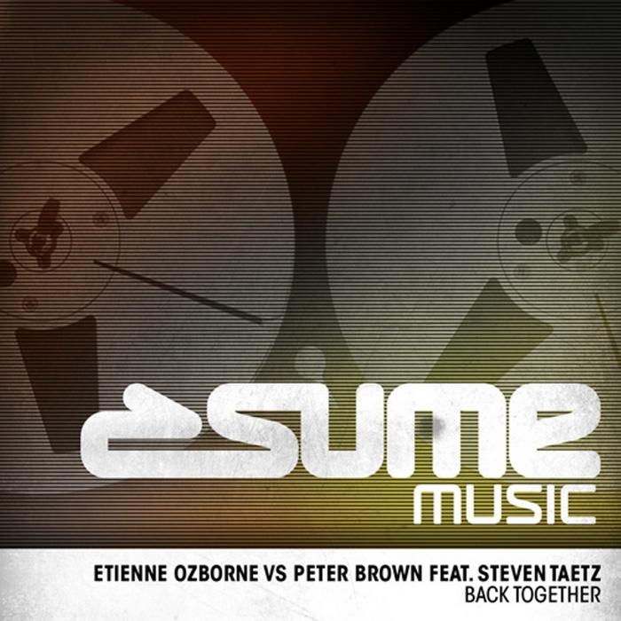 OZBORNE, Etienne vs PETER BROWN feat STEVEN TAETZ - Back Together