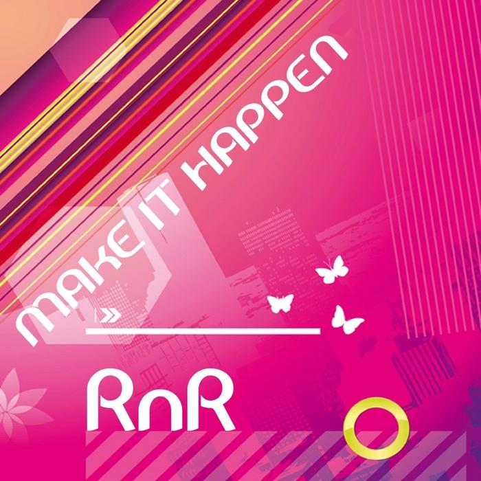 RNR - Make It Happens EP