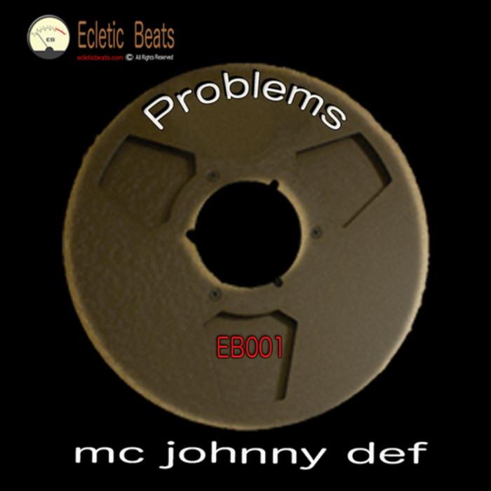 MC JOHNNY DEF - Problems