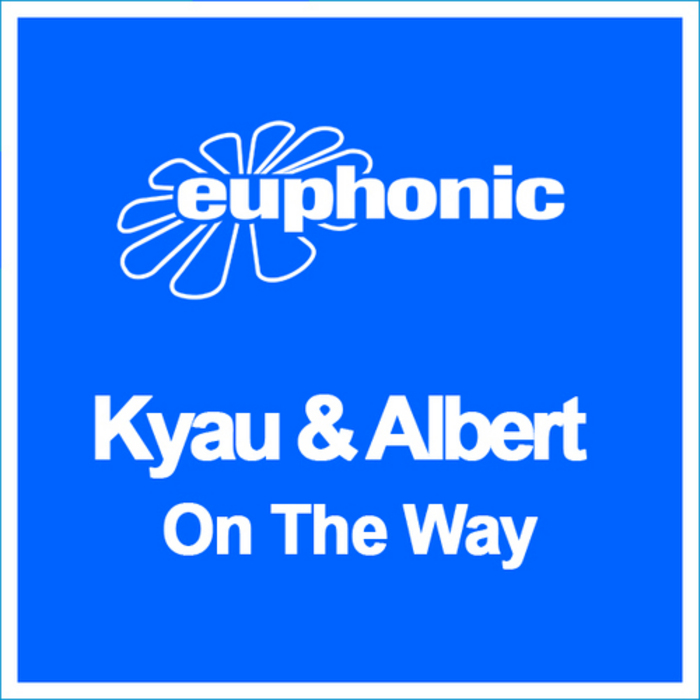KYAU & ALBERT - On The Way