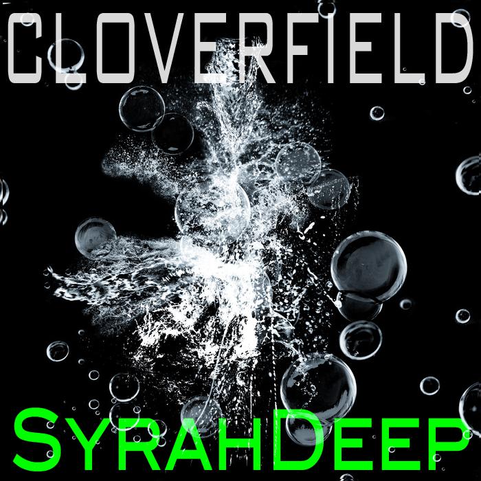 CLOVERFIELD - SyrahDeep