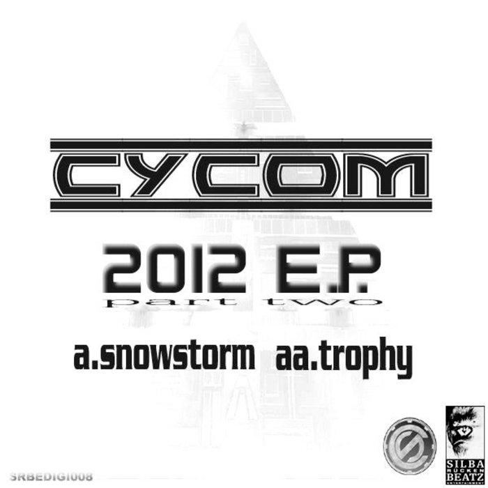 CYCOM - 2012 EP (Part 2)