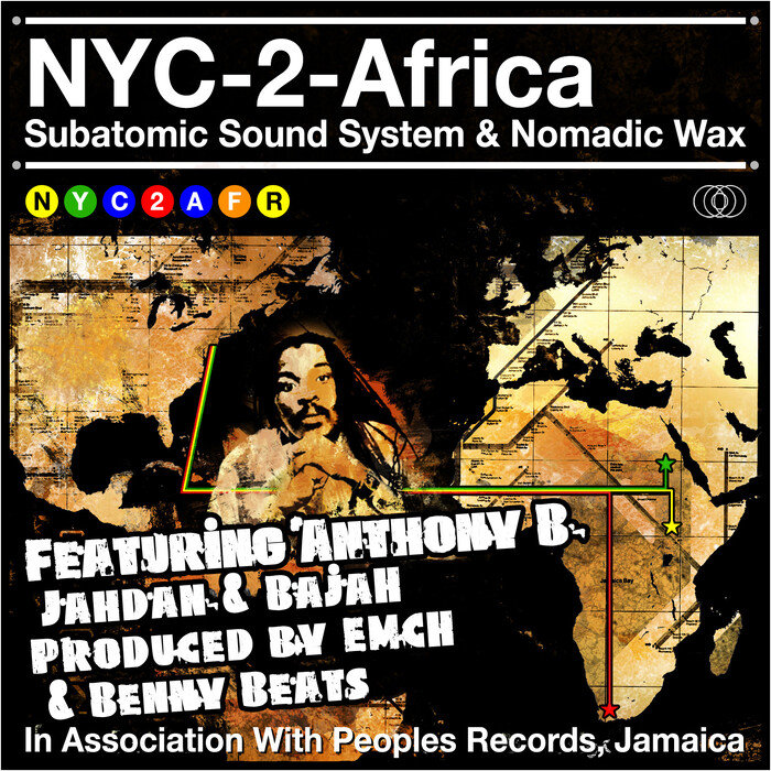 SUBATOMIC SOUND SYSTEM/NOMADIC WAX - NYC 2 Africa