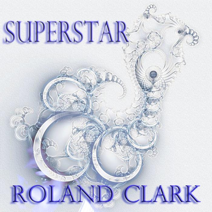 CLARK, Roland - Superstar: Don't You Remember Me