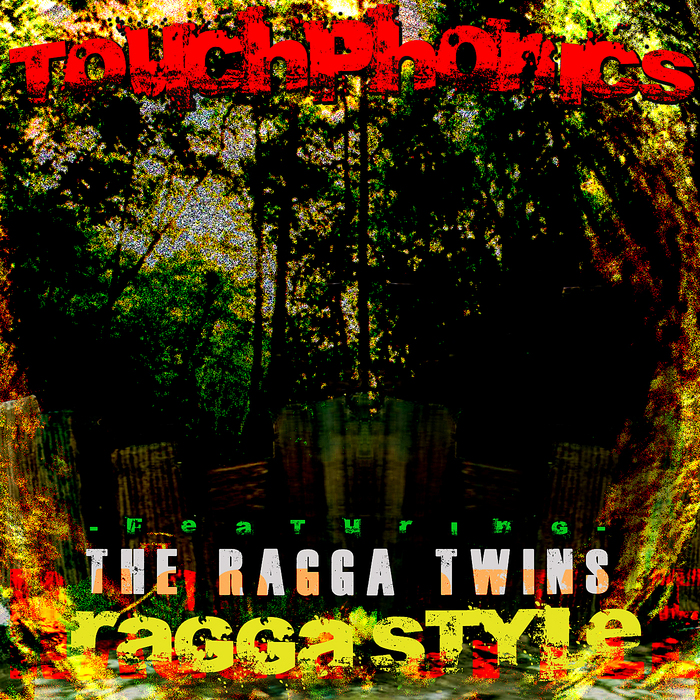 TOUCHPHONICS feat RAGGA TWINS - Ragga Style