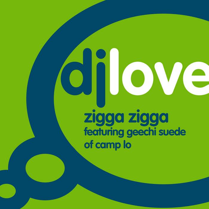 DJ LOVE feat GEECHI SUEDE OF CAMP LO - Zigga Zigga