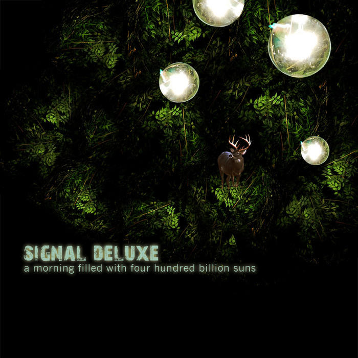 SIGNAL DELUXE - A Morning Filled With Four Hundred Billion Suns