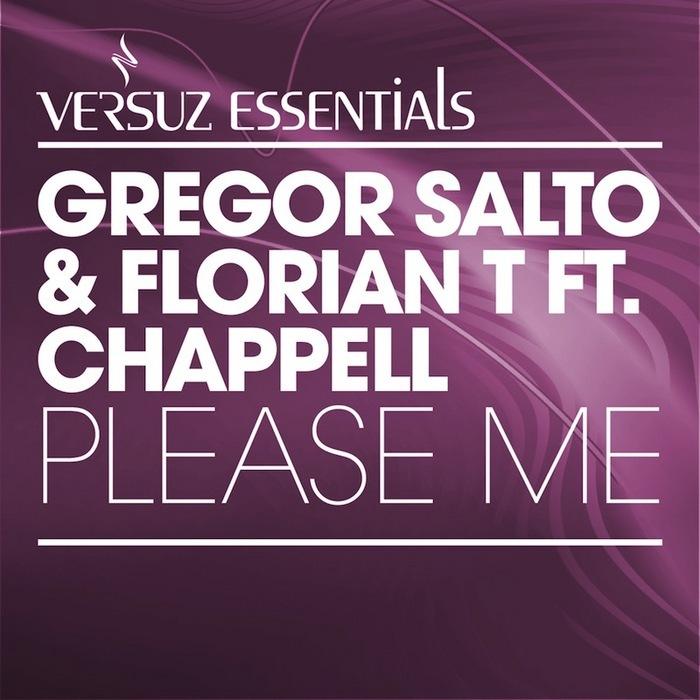 SALTO, Gregor & FLORIAN T feat CHAPPEL - Please Me