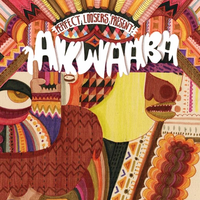VARIOUS - Perfect Loosers Presents Akwaaba