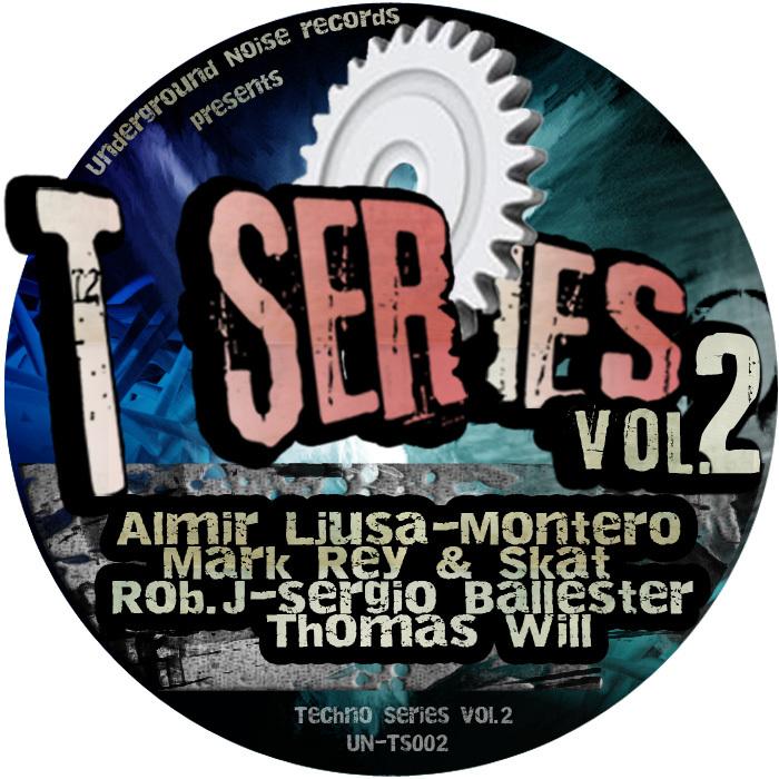 LJUSA, Almir/MARK REY & SKAT/MONTERO/ROB J/SERGIO BALLESTER/THOMAS WILL - T Series Vol 2