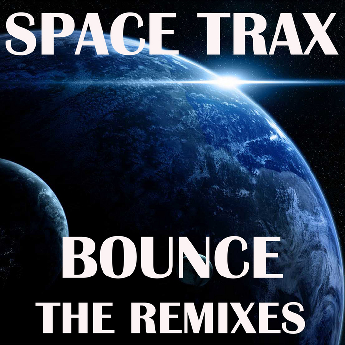 SPACE TRAX - Bounce (remixes)