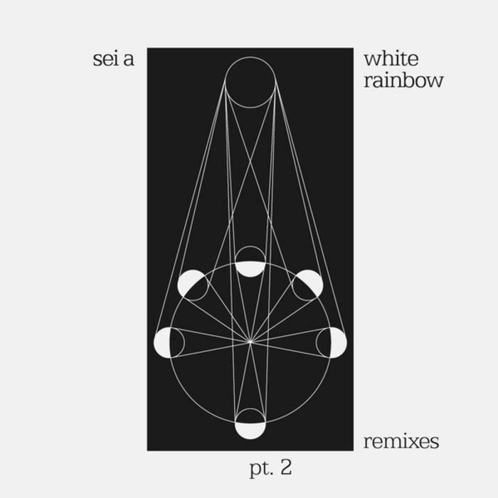 SEI A - White Rainbow (remixes Part 2)