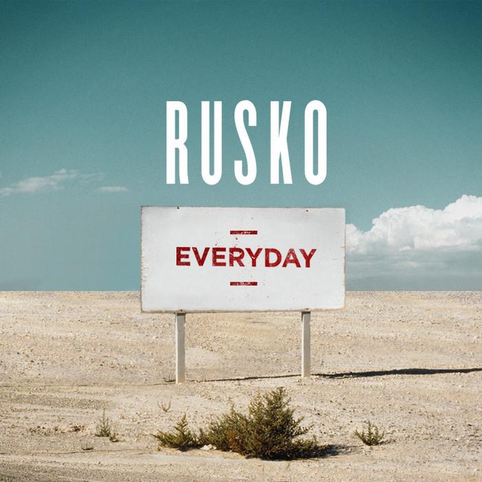 RUSKO - Everyday
