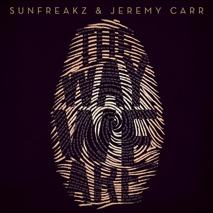 SUNFREAKZ & JEREMY CARR - The Way We Are
