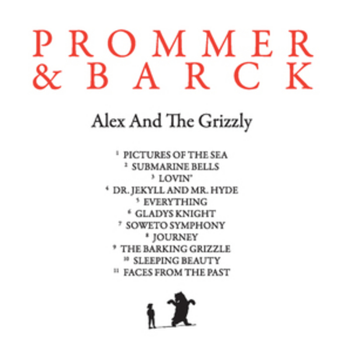 PROMMER & BARCK - Alex & The Grizzly