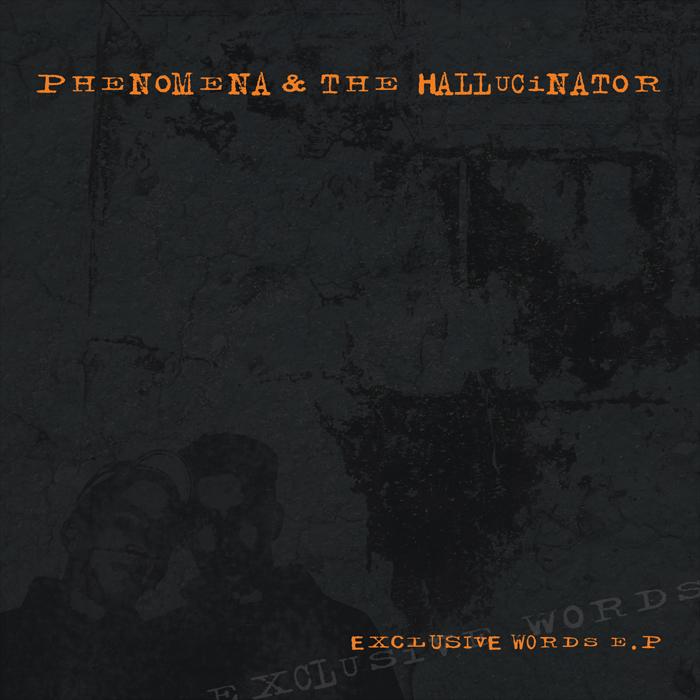 PHENOMENA & THE HALLUCINATOR - Exclusive Words EP