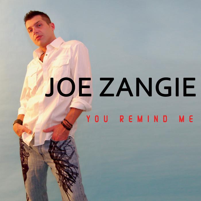 ZANGIE, Joe - You Remind Me
