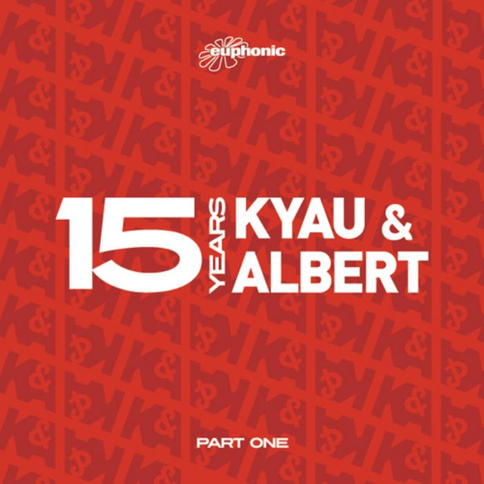 KYAU & ALBERT - 15 Years: Part One