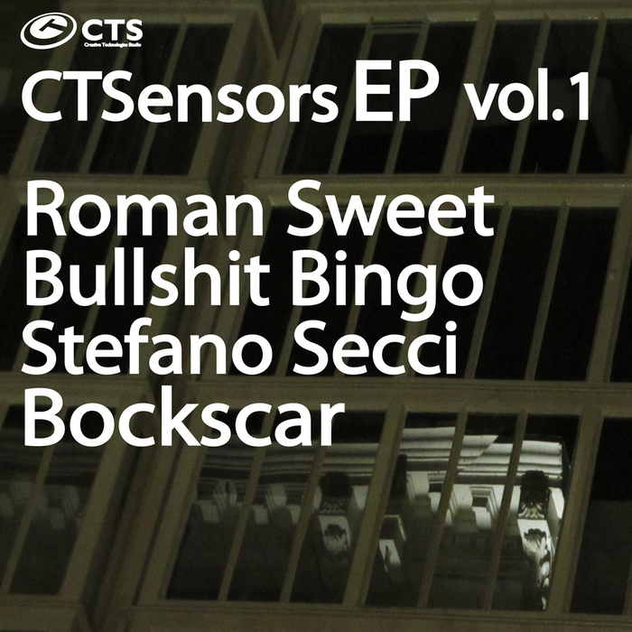 ROMAN SWEET/BULLSHIT BINGO/STEFANO SECCI/BOCKSCAR - CTSensors EP Vol 1
