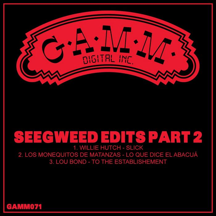 HUTCH, Willie/LOS MUNEQUITOS DE MATANZAS/LOU BOND - Seegweed Edits Part 2