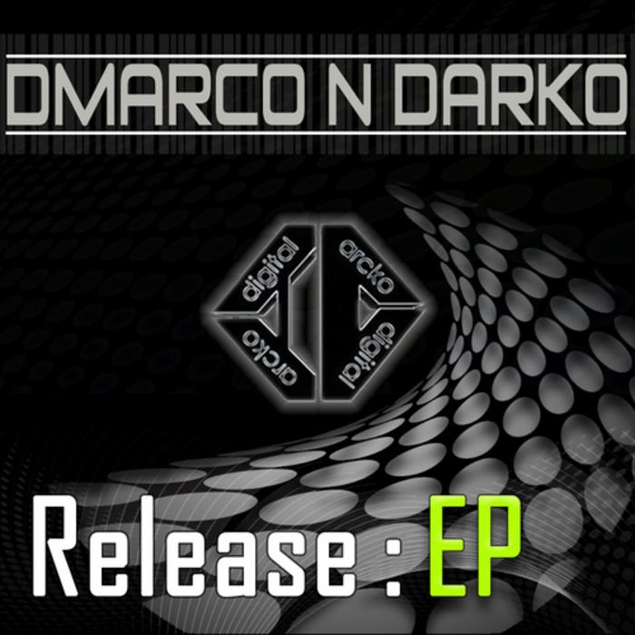 DMARCO N DARKO - Release EP