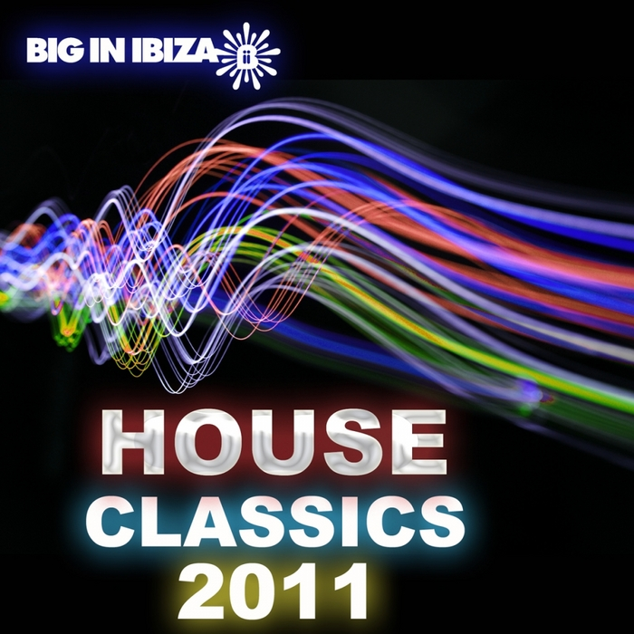 VARIOUS - Big In Ibiza House Classics 2011