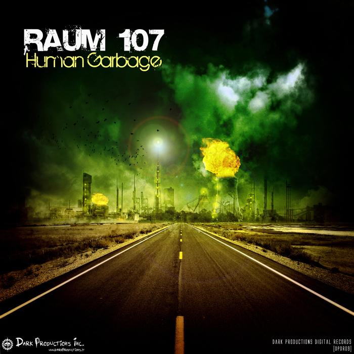 RAUM 107 - Human Garbage