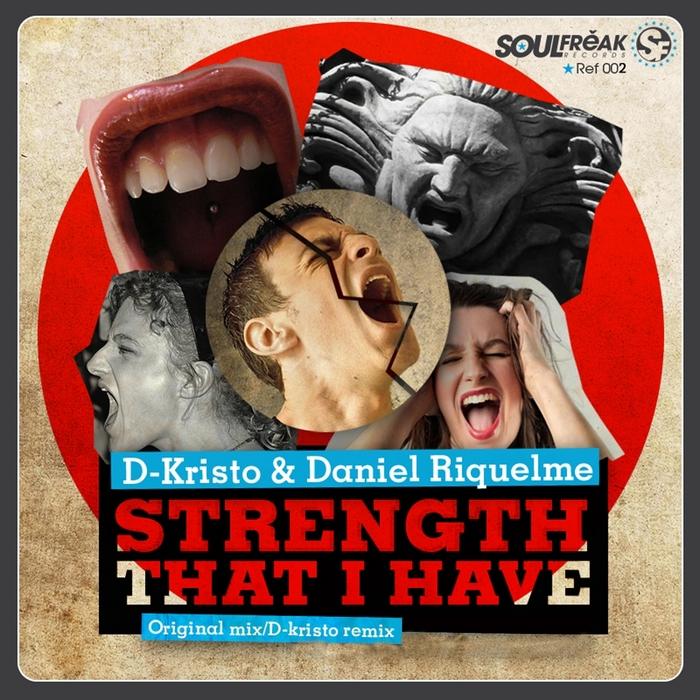 D KRISTO/DANIEL RIQUELME - Strength That I Have