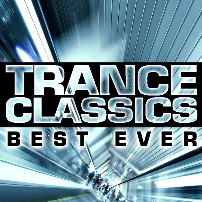 VARIOUS - Trance Classics Best Ever
