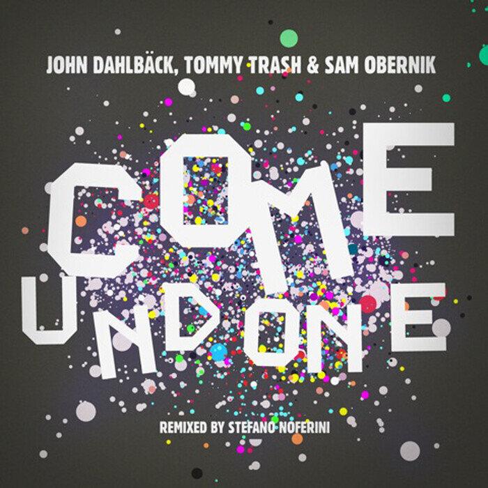 DAHLBACK, John /TOMMY TRASH/SAM OBERNIK - Come Undone