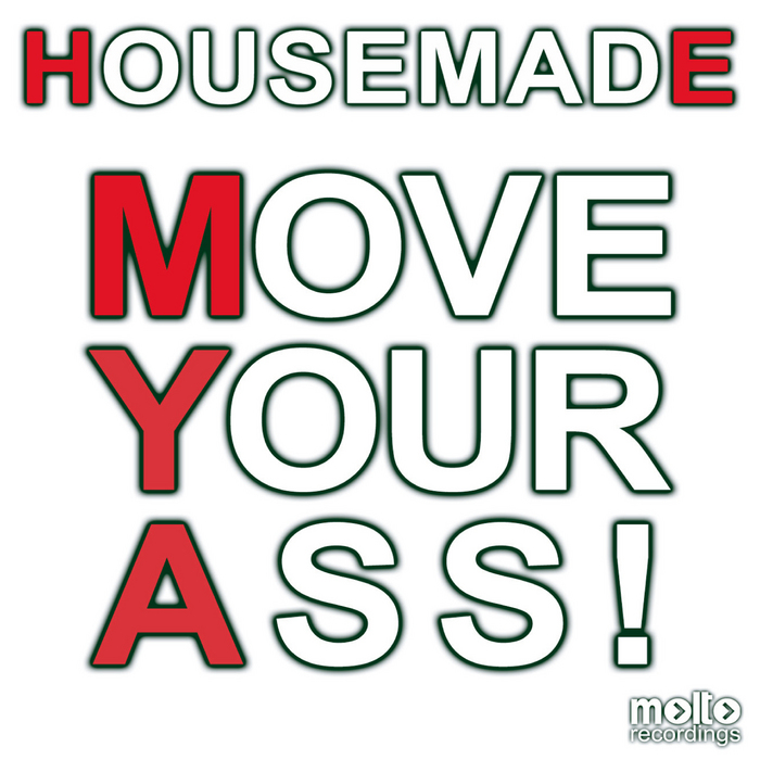 HOUSEMADE - Move Your Ass!