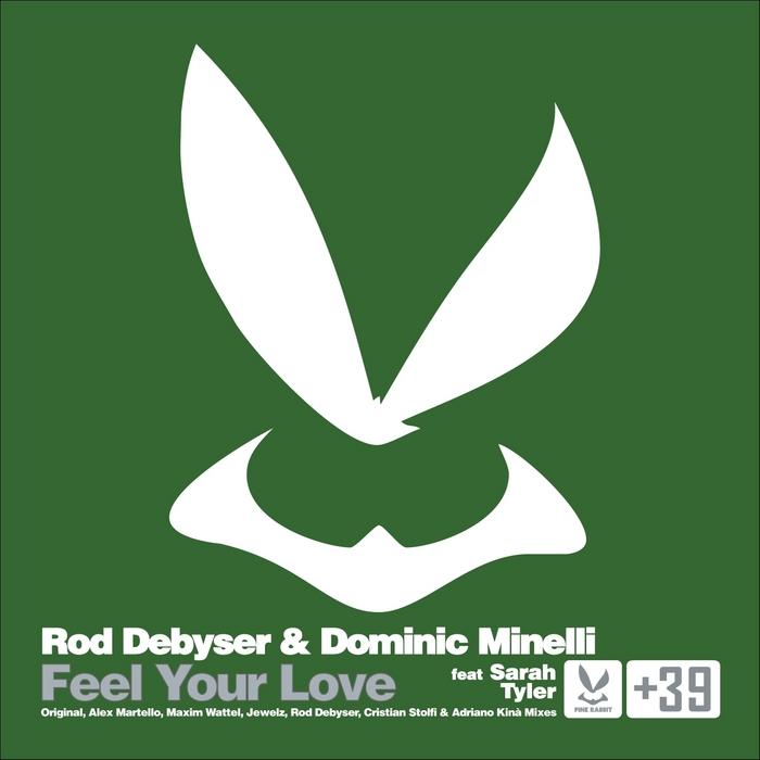 DEBYSER, Rod & DOMINIC MINELLI feat SARAH TYLER - Feel Your Love