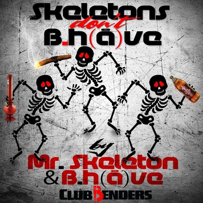 MR SKELETON & B(H)AVE - Skeletons Don't Behave