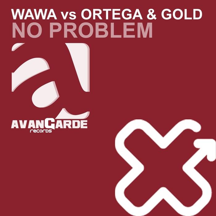 WAWA vs ORTEGA & GOLD - No Problem