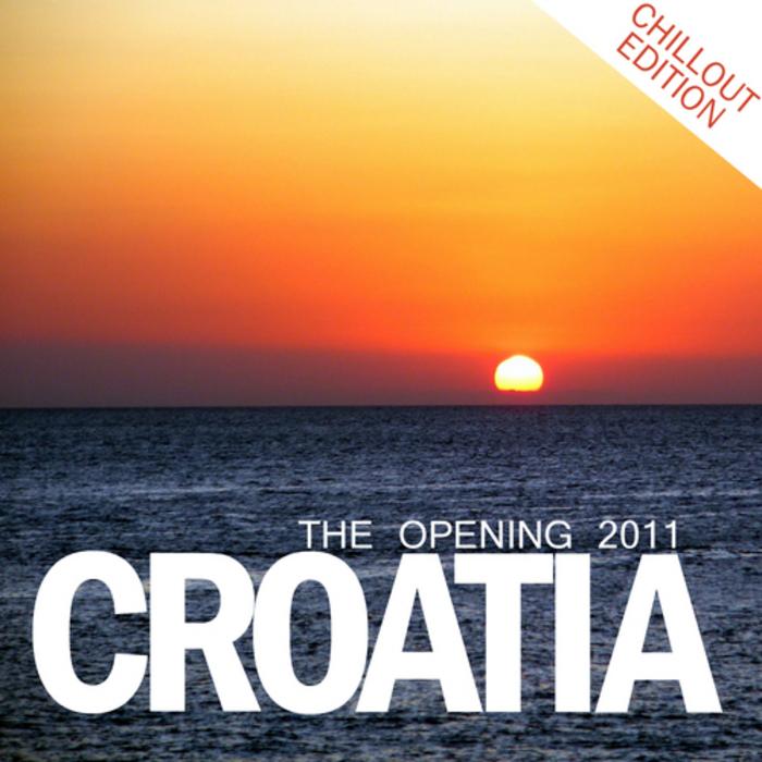 VARIOUS - Croatia: The Opening 2011