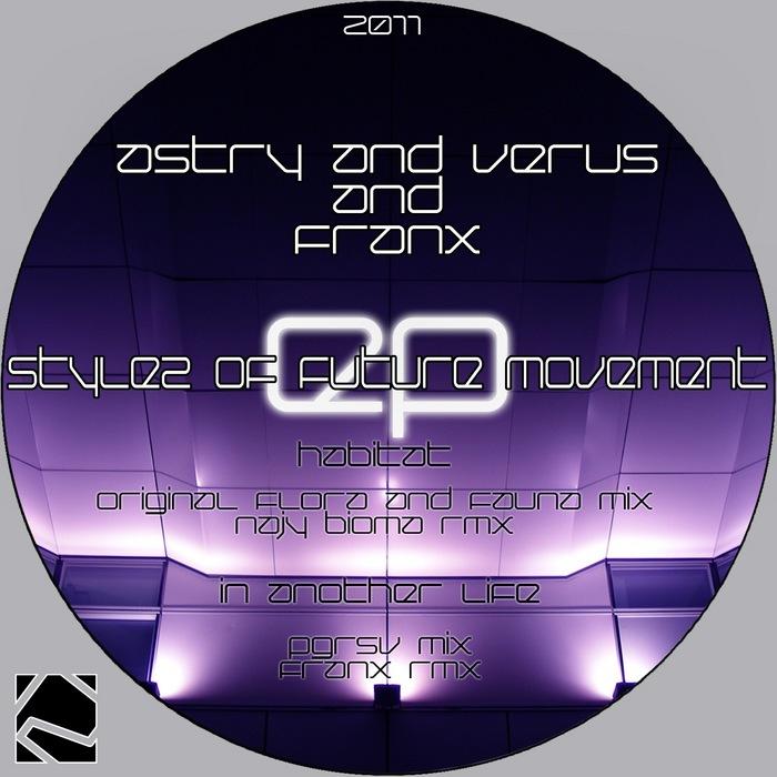 ASTRY & VERUS & FRANX - Stylez Of Future Movement