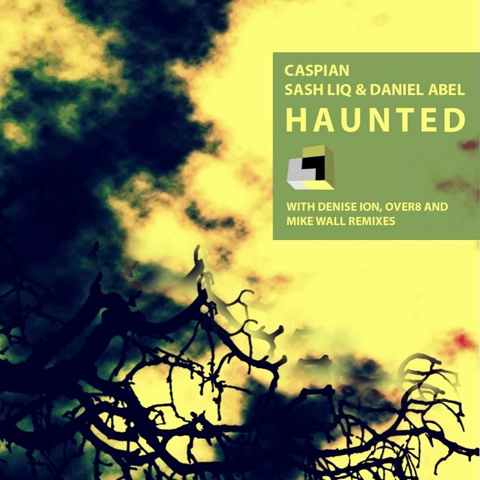 CASPIAN/DANIEL ABEL/SASH LIQ - Haunted