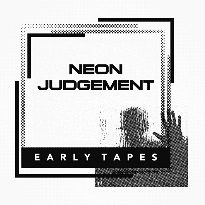 THE NEON JUDGEMENT & DIRK DA DAVO - Early Tapes