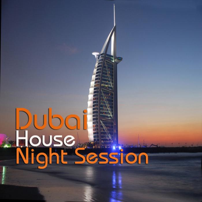 VARIOUS - Dubai House Night Session