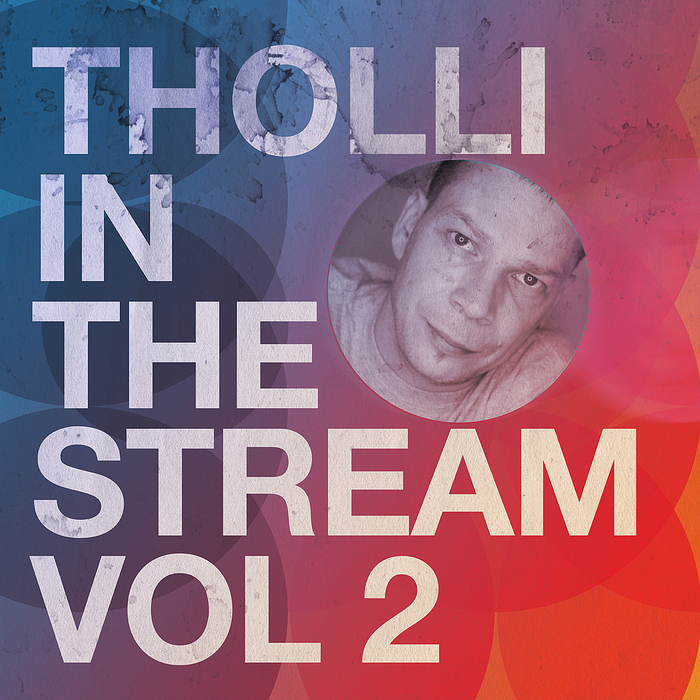 THOLLI/VARIOUS - Tholli In The Stream Vol 2 (unmixed tracks)