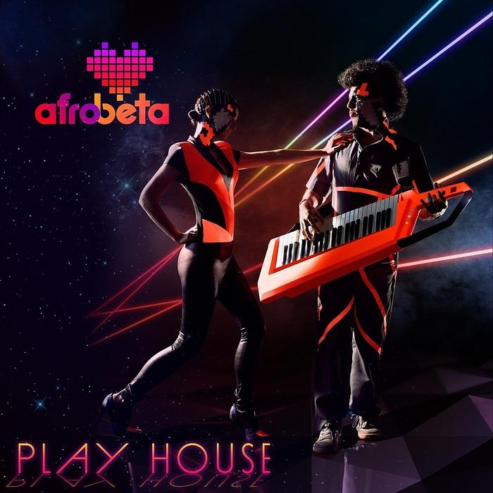 AFROBETA - Play House EP