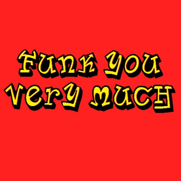 FUNK YOU VERY MUCH - Funk You Very Much: Volume 6