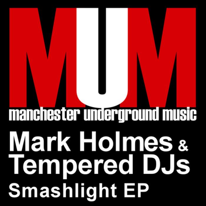 HOLMES, Mark/TEMPERED DJS - Smashlight EP