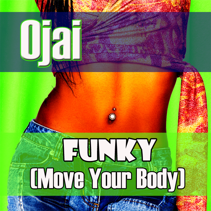 OJAI - Funky (Move Your Body)