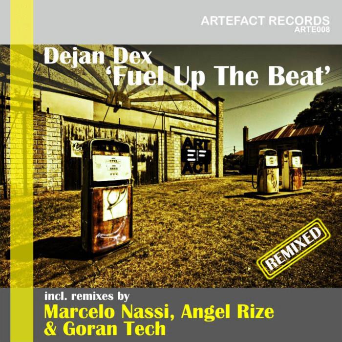 DEX, Dejan - Fuel Up The Beat (remixed)